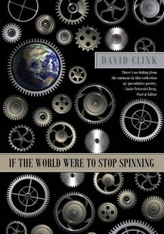 IF THE WORLD WERE TO STOP SPINNING by DAVID CLINK w240